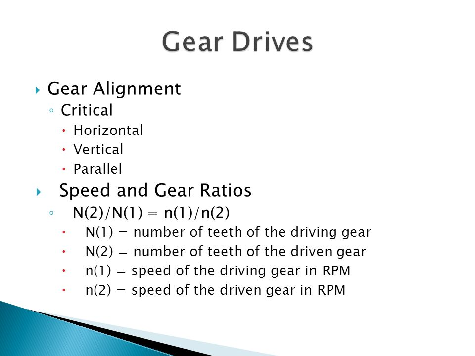 Gear Drives Gear Alignment Speed and Gear Ratios Critical