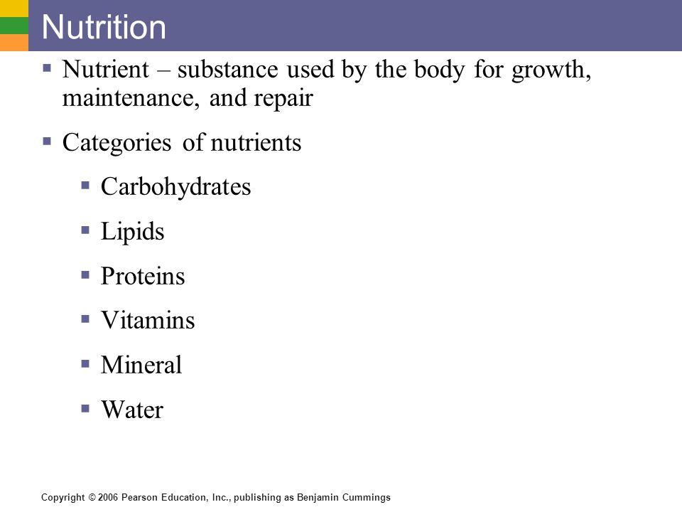 Nutrition Nutrient – substance used by the body for growth, maintenance, and repair. Categories of nutrients.