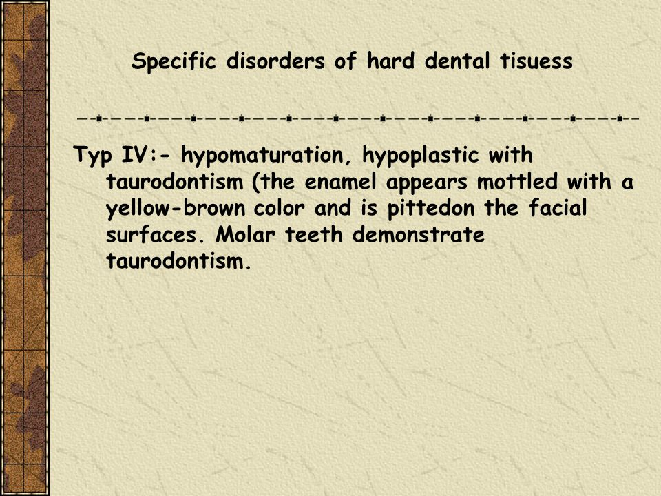 Specific disorders of hard dental tisuess