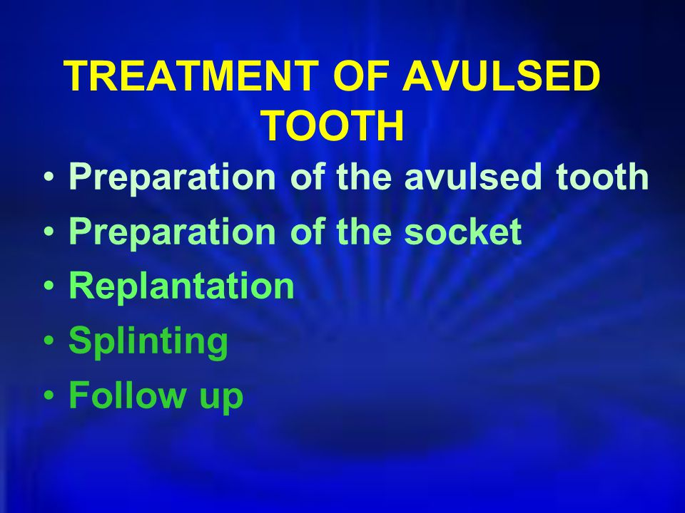 TREATMENT OF AVULSED TOOTH