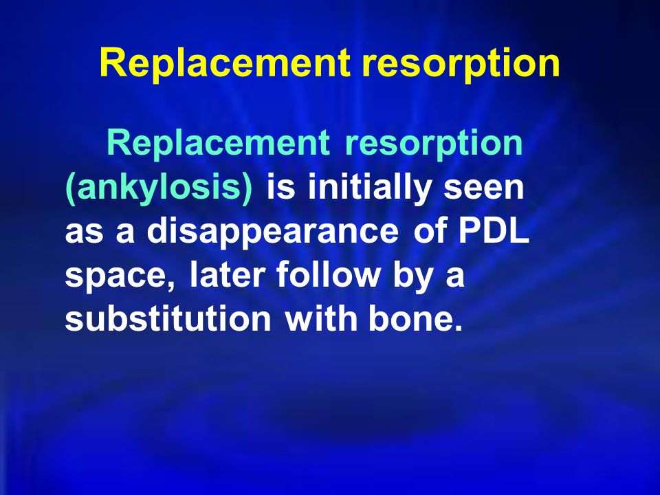 Replacement resorption