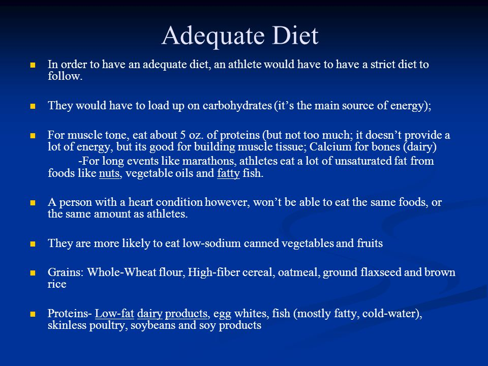 Adequate Diet In order to have an adequate diet, an athlete would have to have a strict diet to follow.