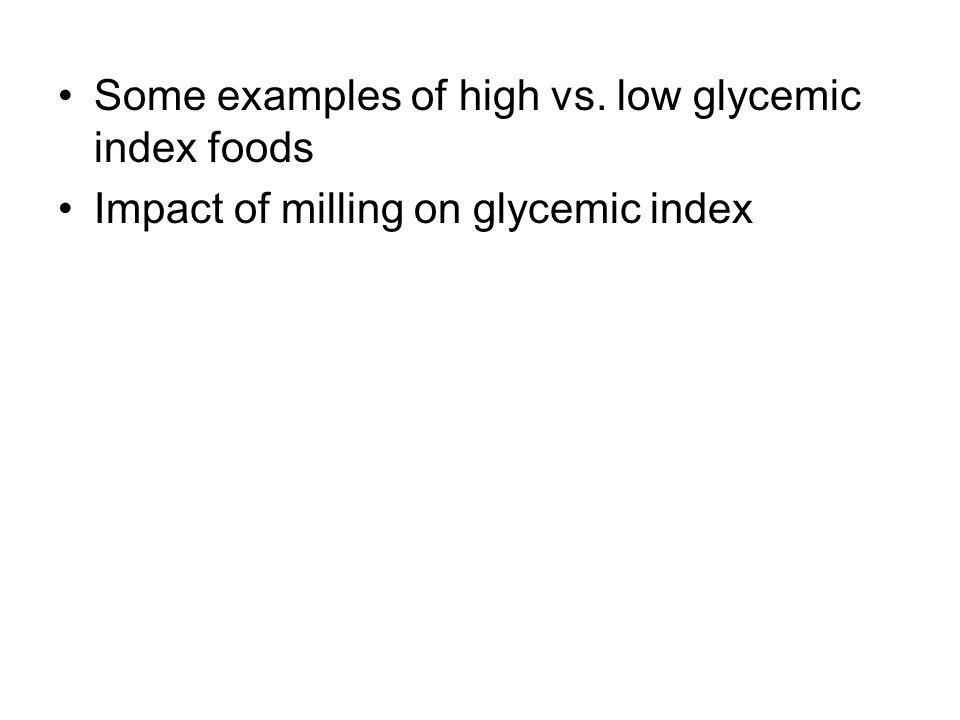 Some examples of high vs. low glycemic index foods