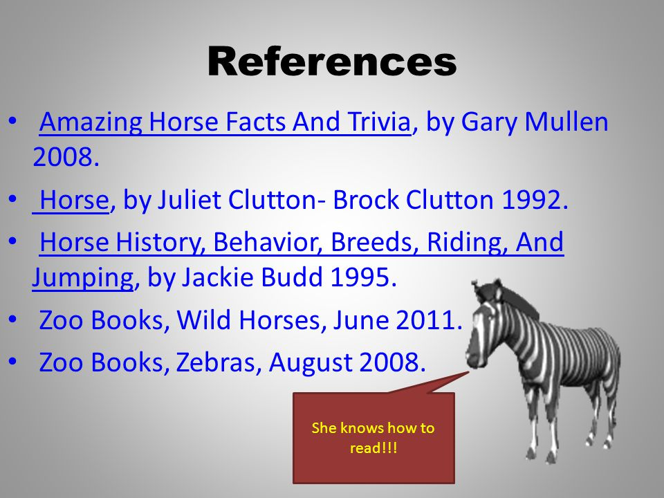 References Amazing Horse Facts And Trivia, by Gary Mullen 2008.