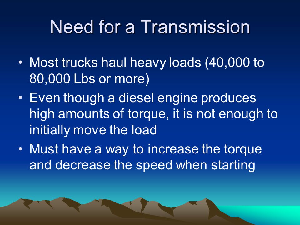 Need for a Transmission