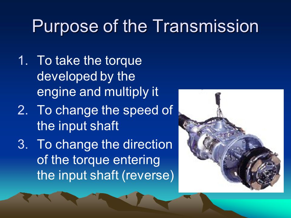 Purpose of the Transmission