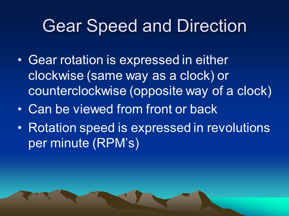 Gear Speed and Direction
