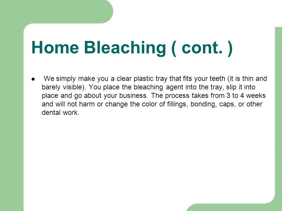 Home Bleaching ( cont. )