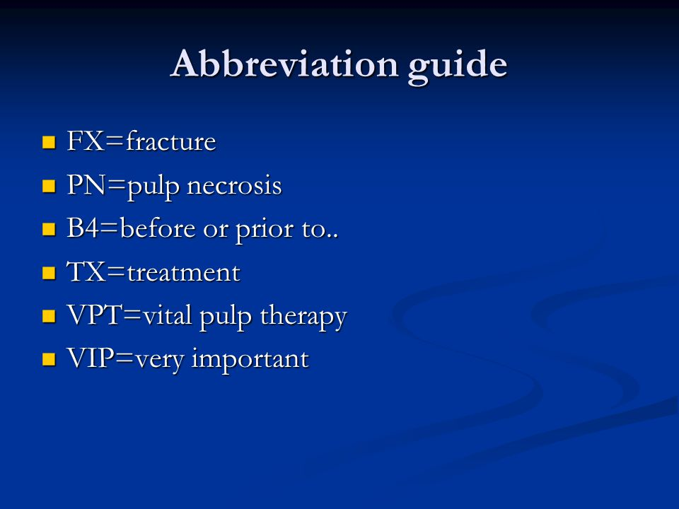 Abbreviation guide FX=fracture PN=pulp necrosis