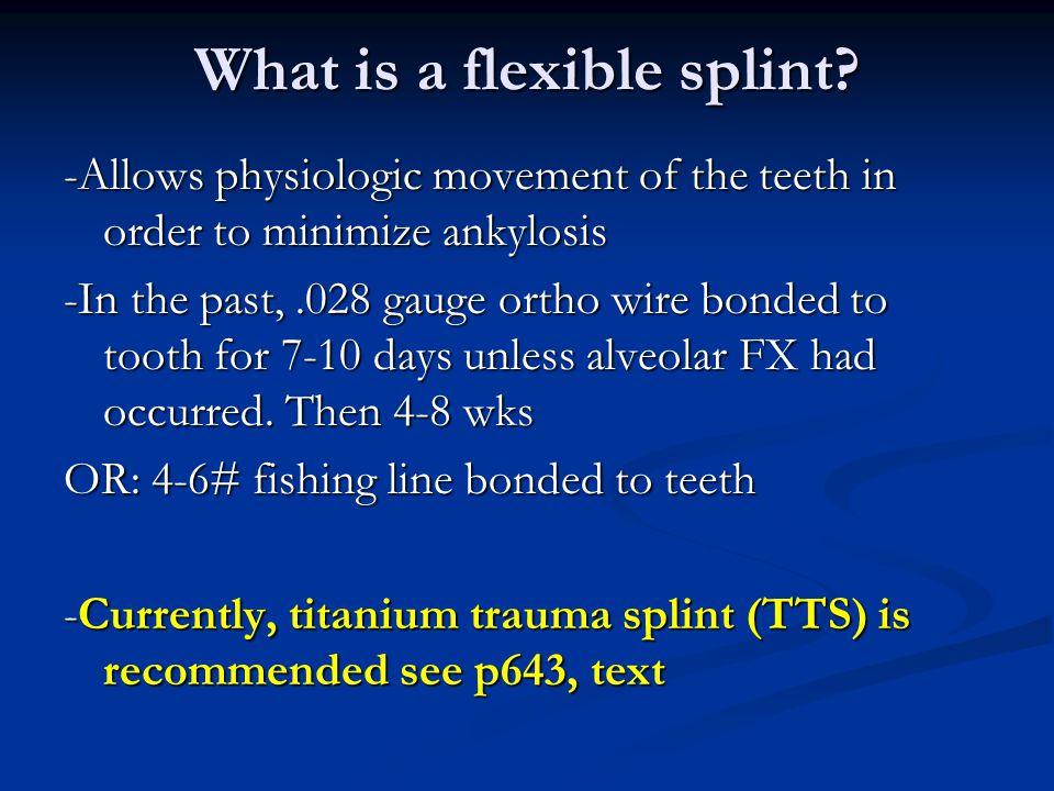 What is a flexible splint