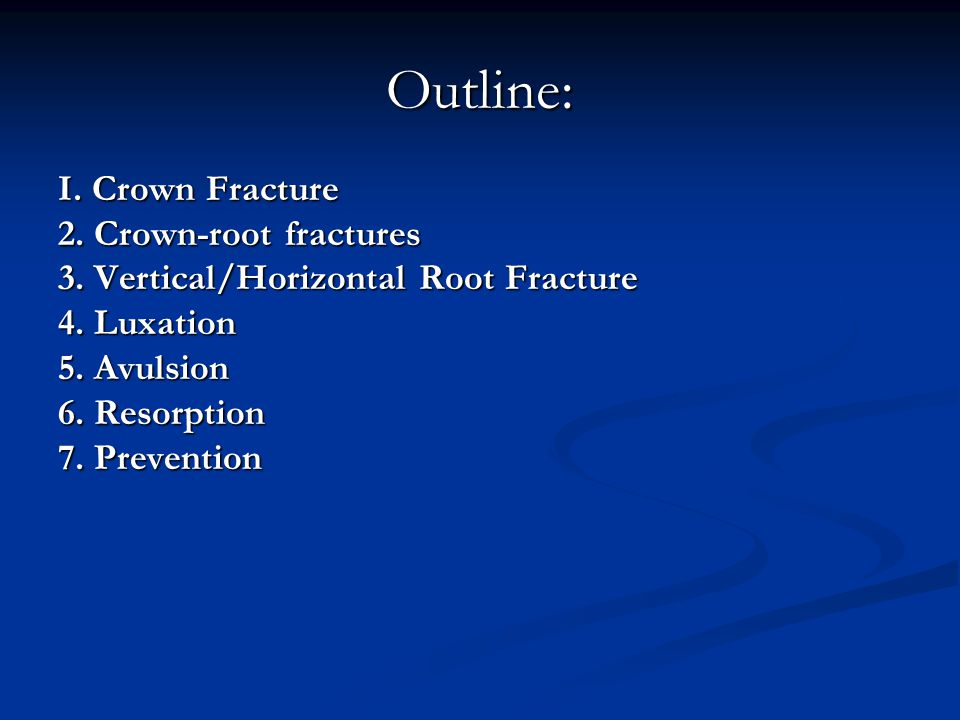 Outline: I. Crown Fracture 2. Crown-root fractures