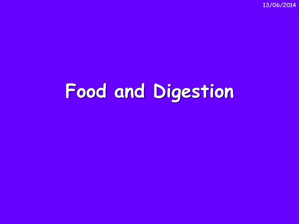01/04/2017 Food and Digestion