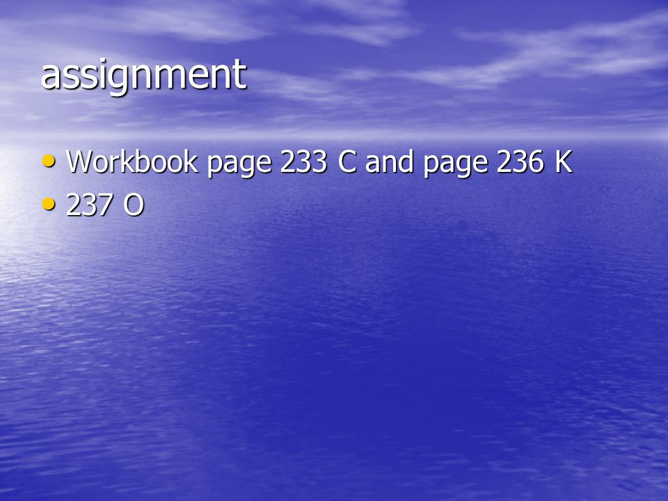 assignment Workbook page 233 C and page 236 K 237 O
