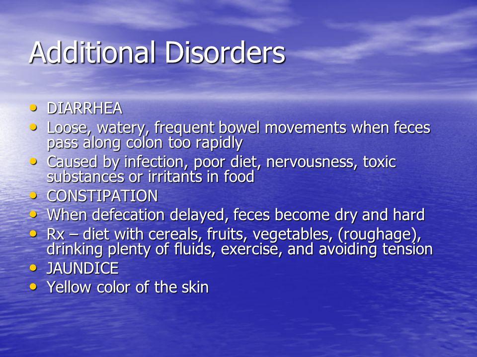 Additional Disorders DIARRHEA