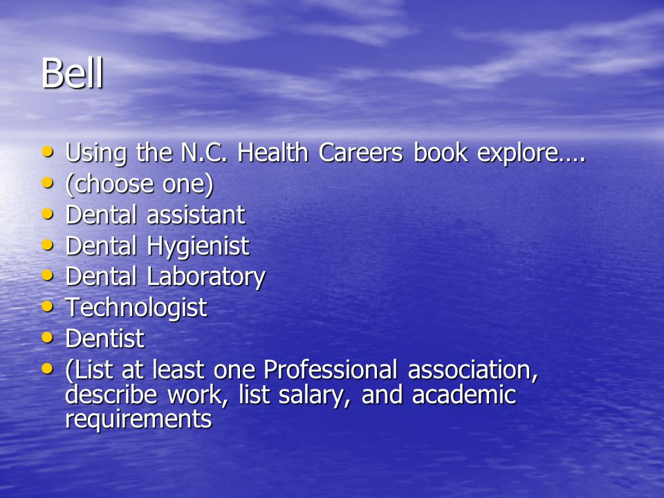 Bell Using the N.C. Health Careers book explore…. (choose one)