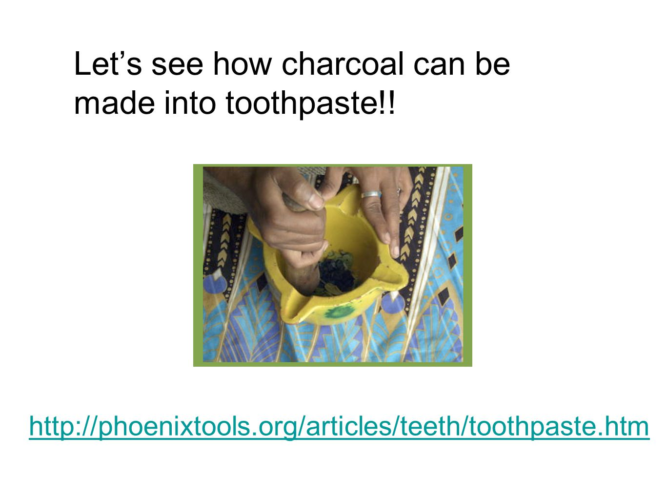 Let's see how charcoal can be made into toothpaste!!