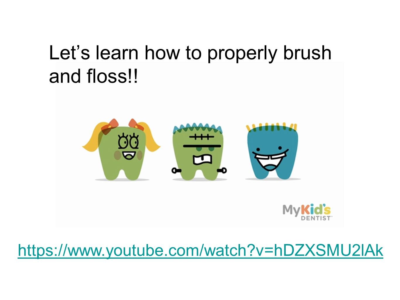 Let's learn how to properly brush and floss!!