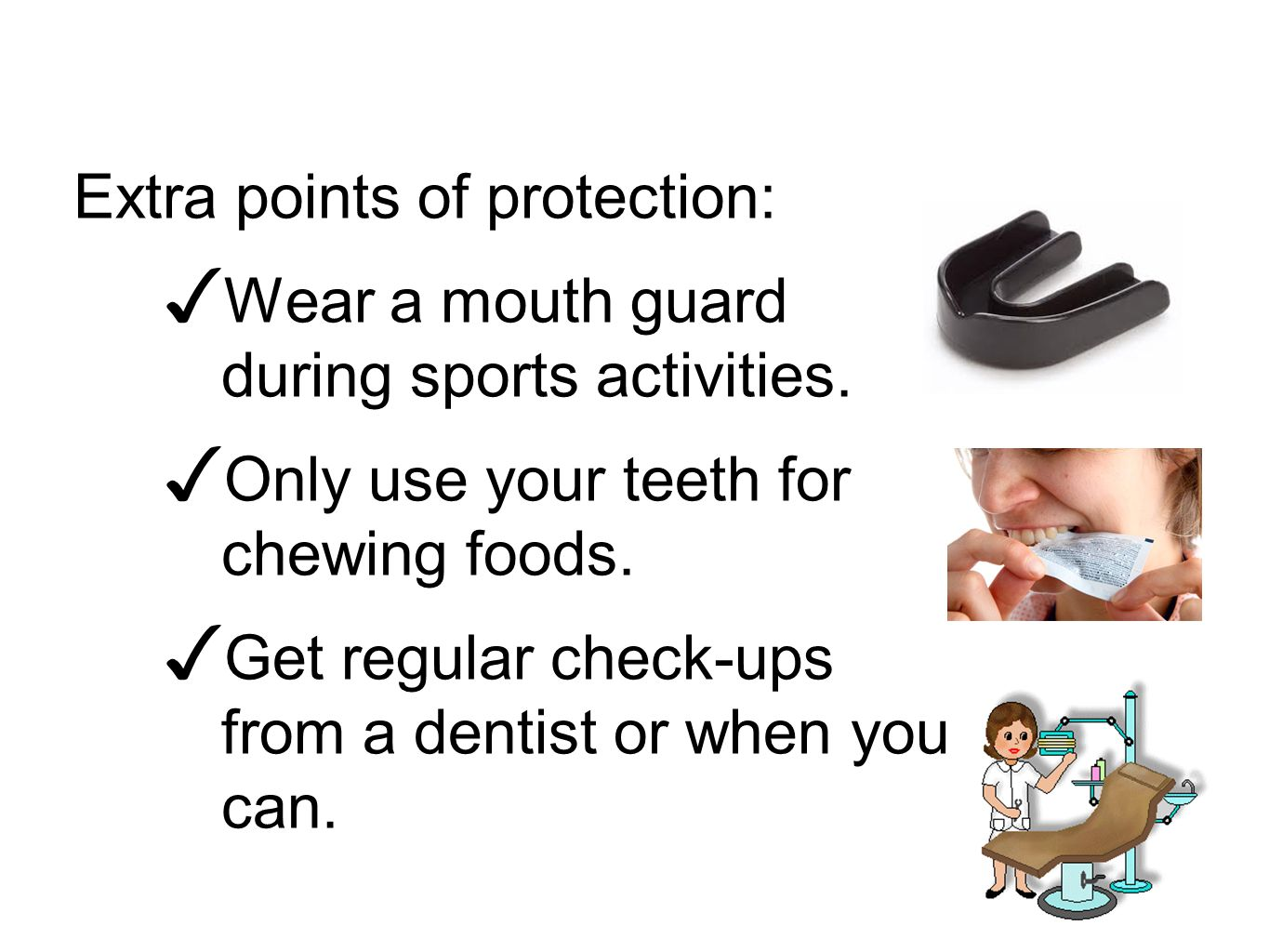 Extra points of protection: