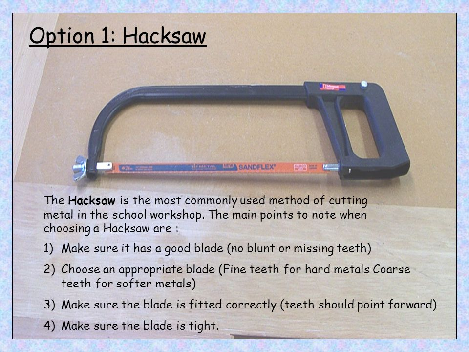 Option 1: Hacksaw