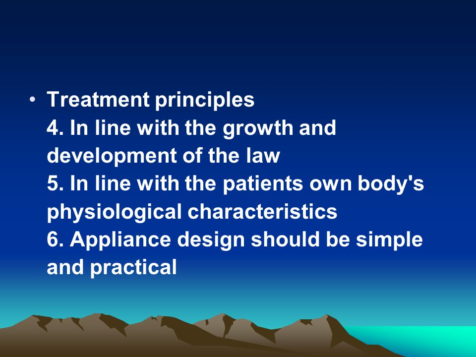 Treatment principles 4. In line with the growth and development of the law 5.