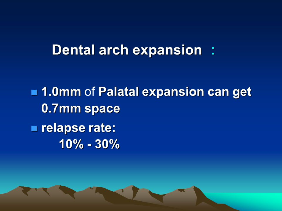 Dental arch expansion :