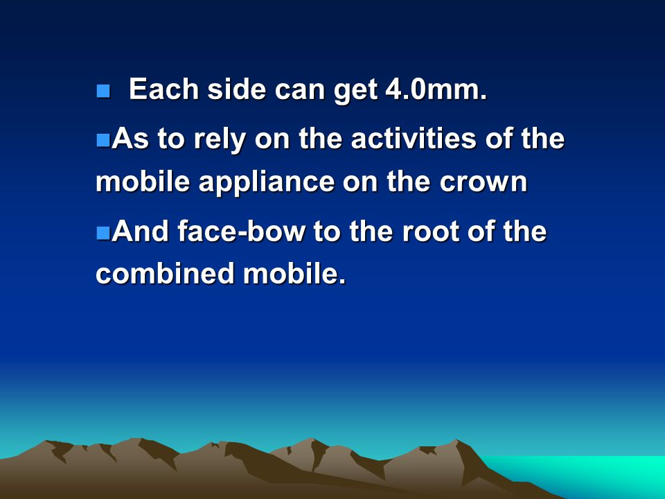 Each side can get 4.0mm. As to rely on the activities of the mobile appliance on the crown.