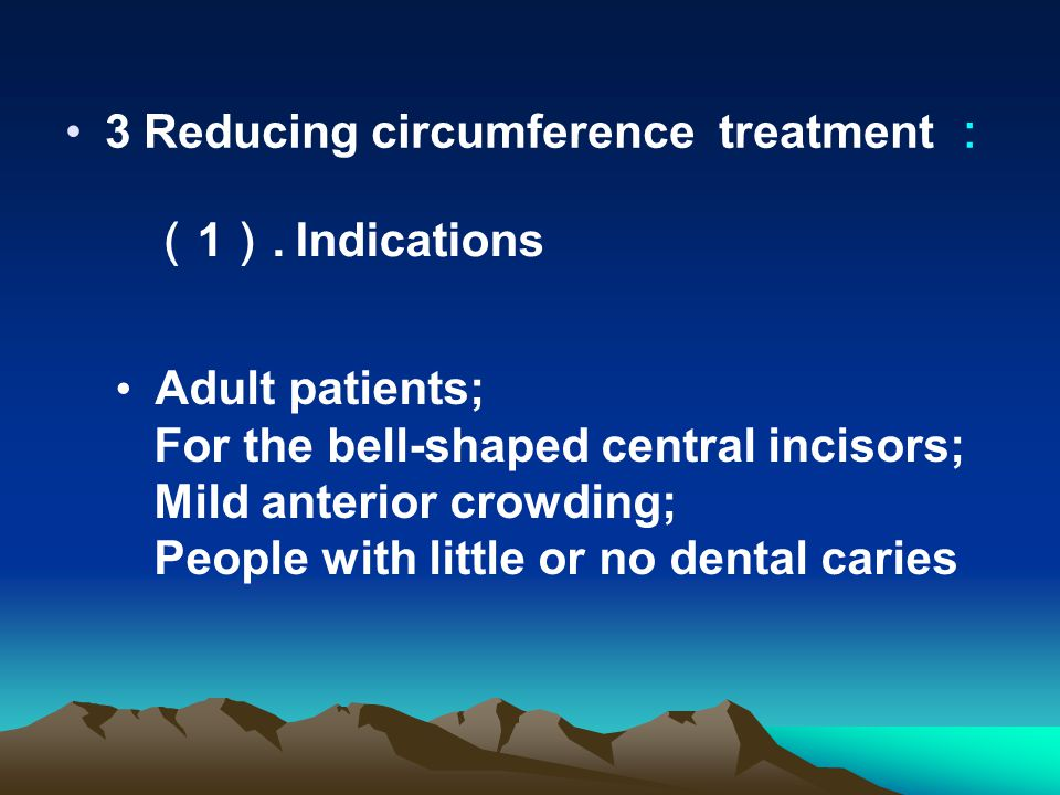 3 Reducing circumference treatment :