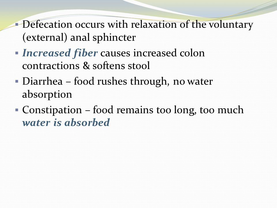Defecation occurs with relaxation of the voluntary (external) anal sphincter