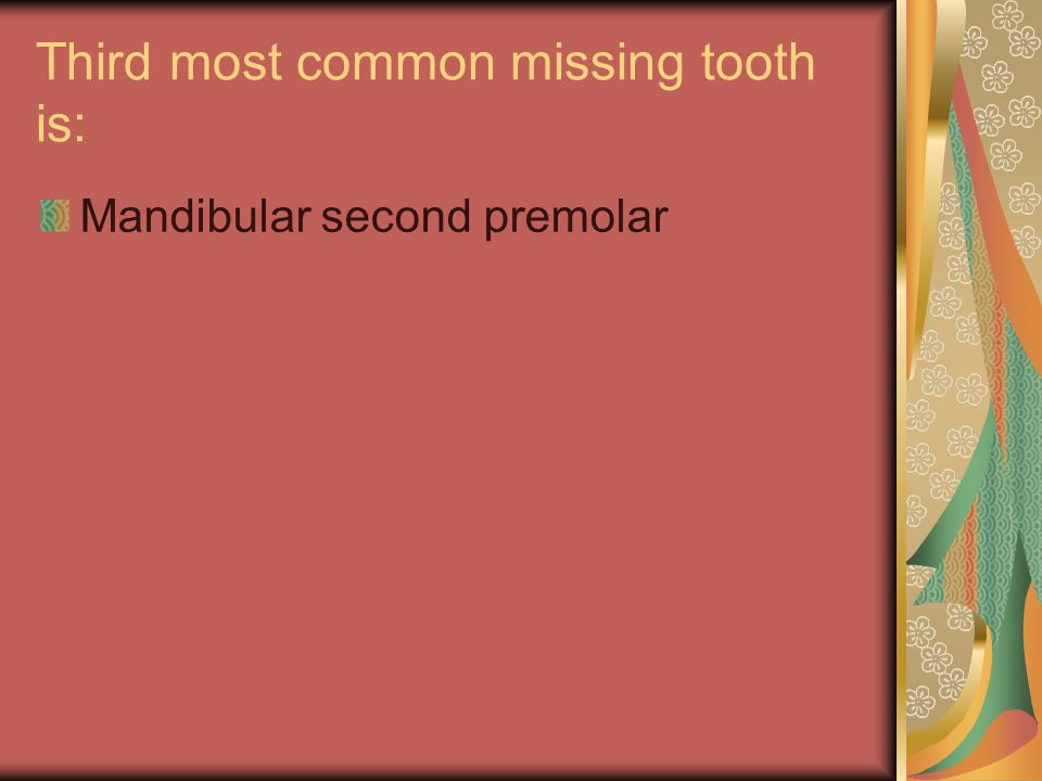 Third most common missing tooth is: