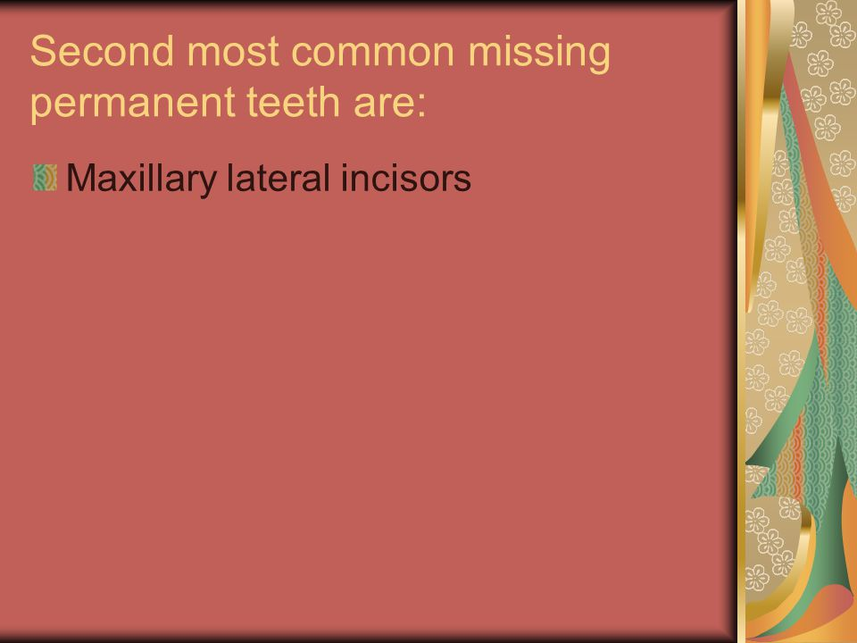 Second most common missing permanent teeth are: