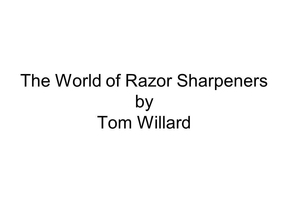 The World of Razor Sharpeners by Tom Willard