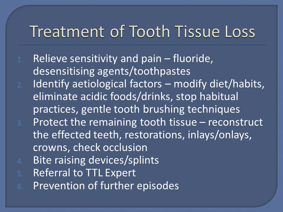 Treatment of Tooth Tissue Loss