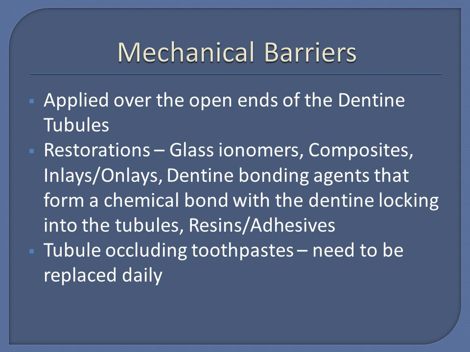 Mechanical Barriers Applied over the open ends of the Dentine Tubules