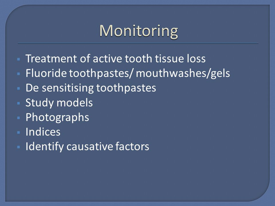 Monitoring Treatment of active tooth tissue loss