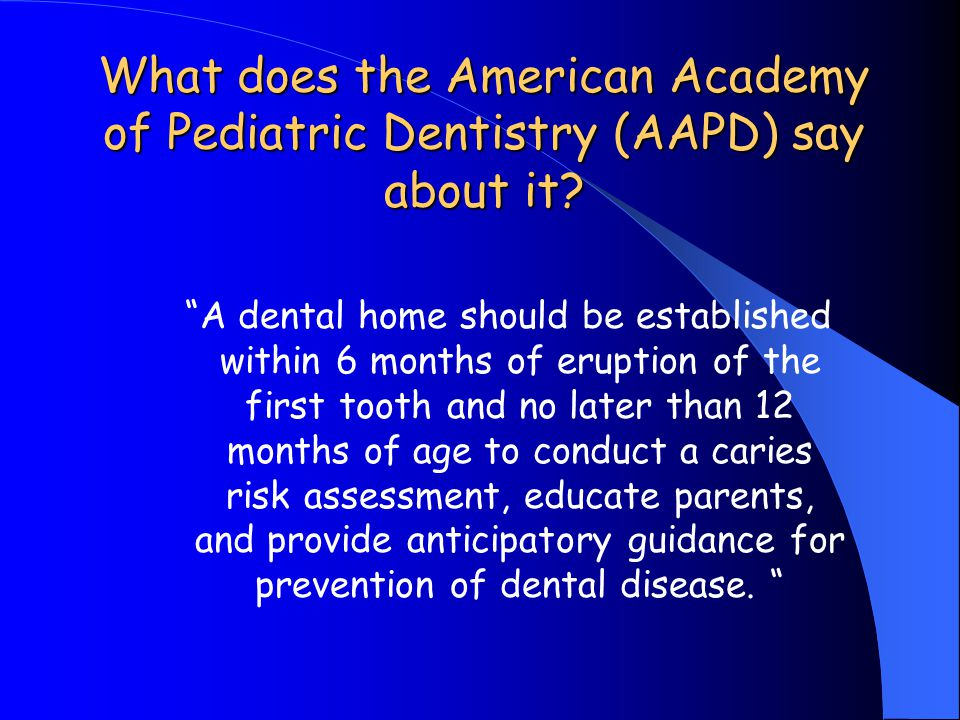 What does the American Academy of Pediatric Dentistry (AAPD) say about it