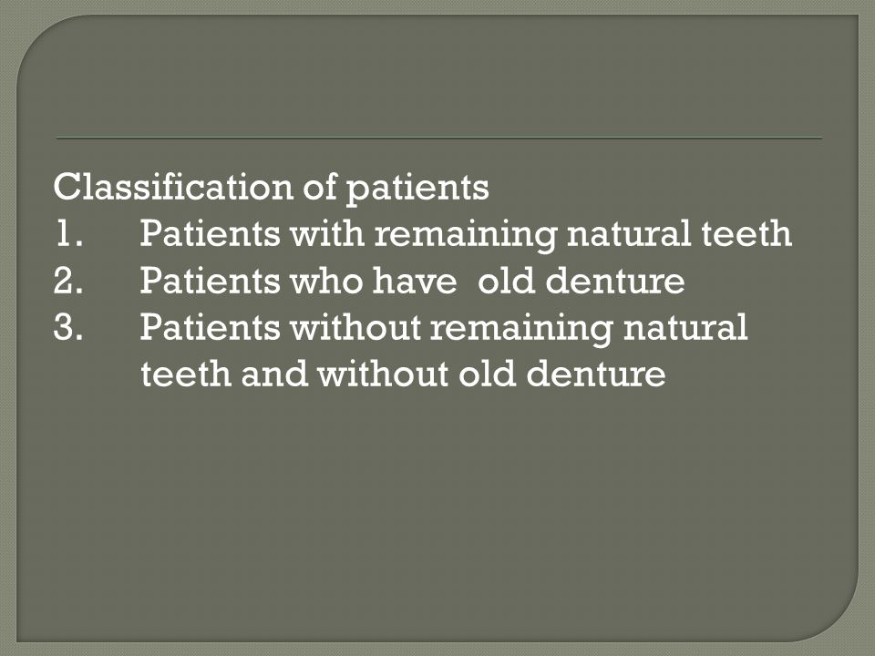 Classification of patients 1. Patients with remaining natural teeth 2