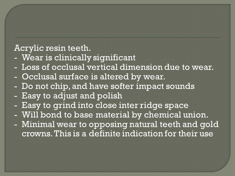 Acrylic resin teeth.