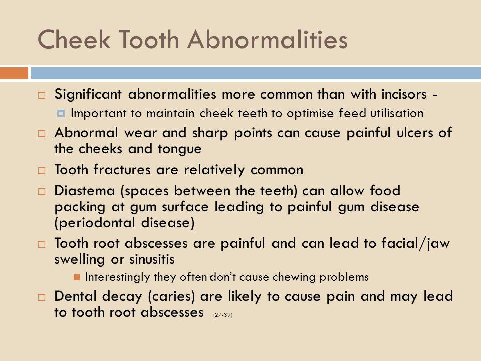 Cheek Tooth Abnormalities