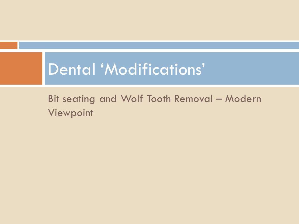 Dental 'Modifications'