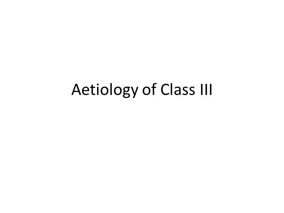 Aetiology of Class III