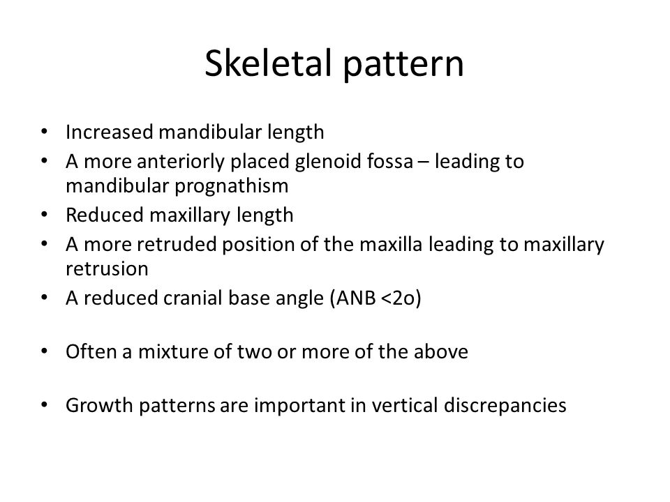 Skeletal pattern Increased mandibular length