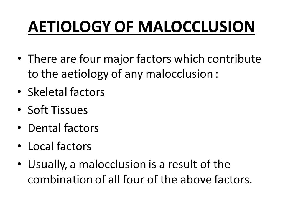 AETIOLOGY OF MALOCCLUSION