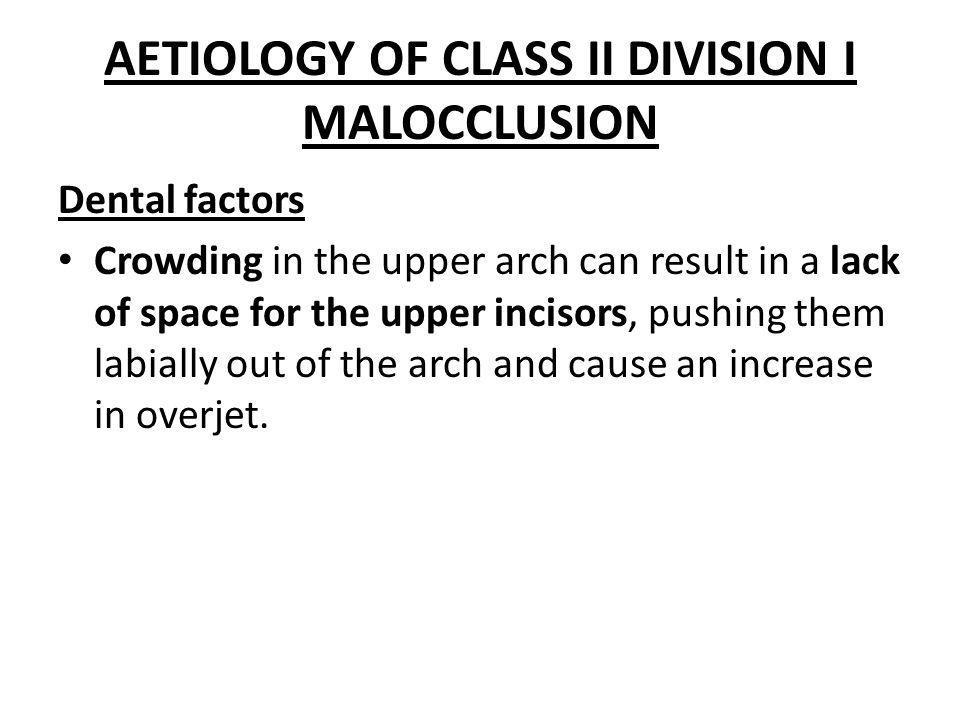 AETIOLOGY OF CLASS II DIVISION I MALOCCLUSION