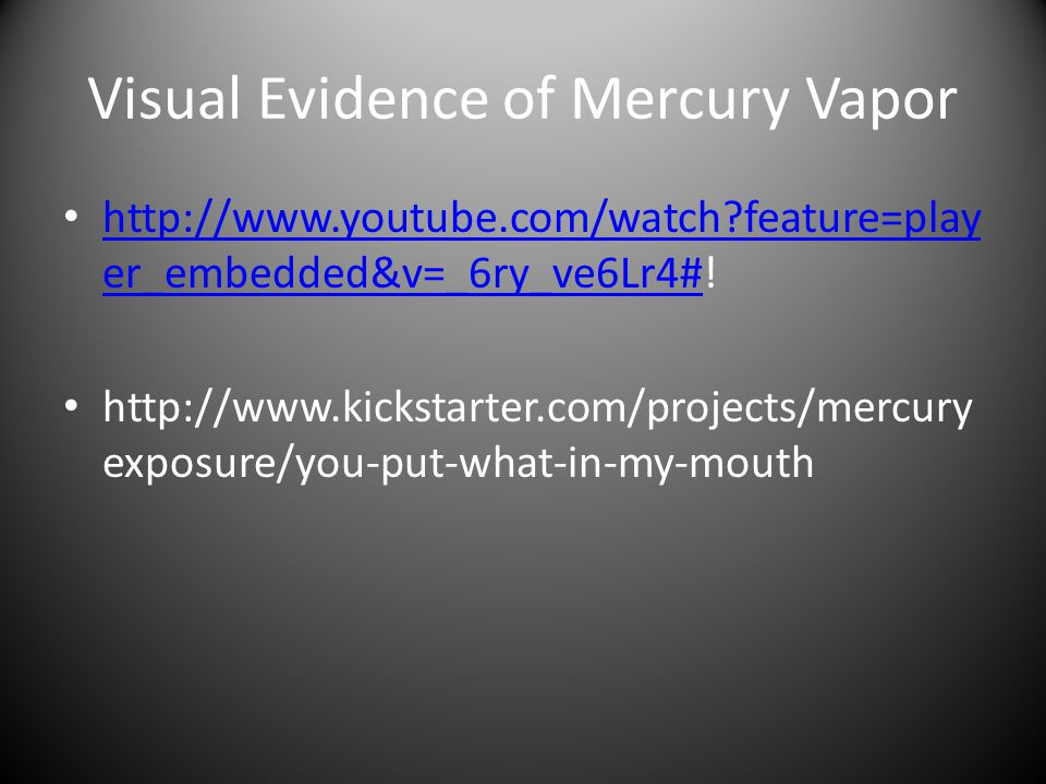 Visual Evidence of Mercury Vapor