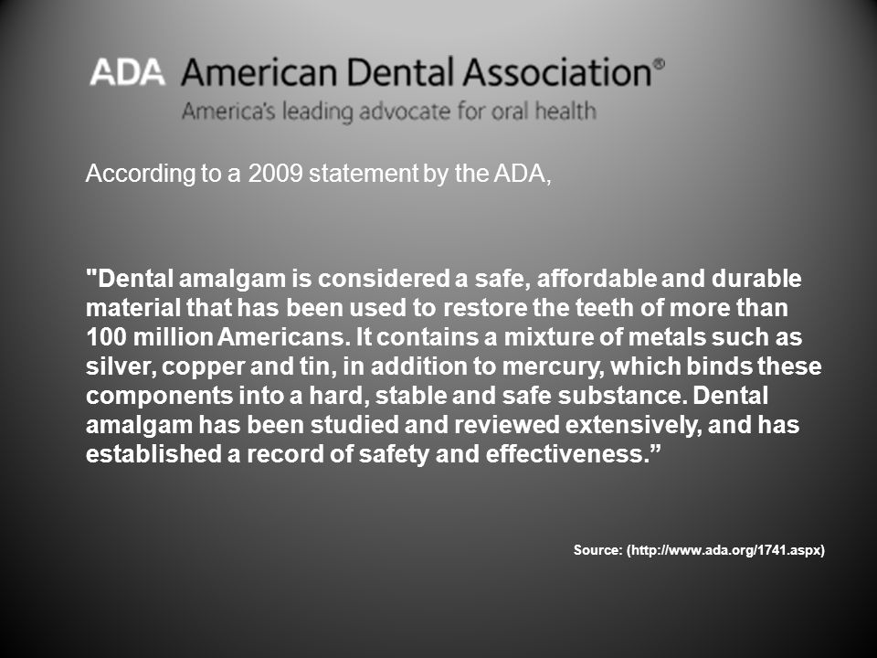 According to a 2009 statement by the ADA,