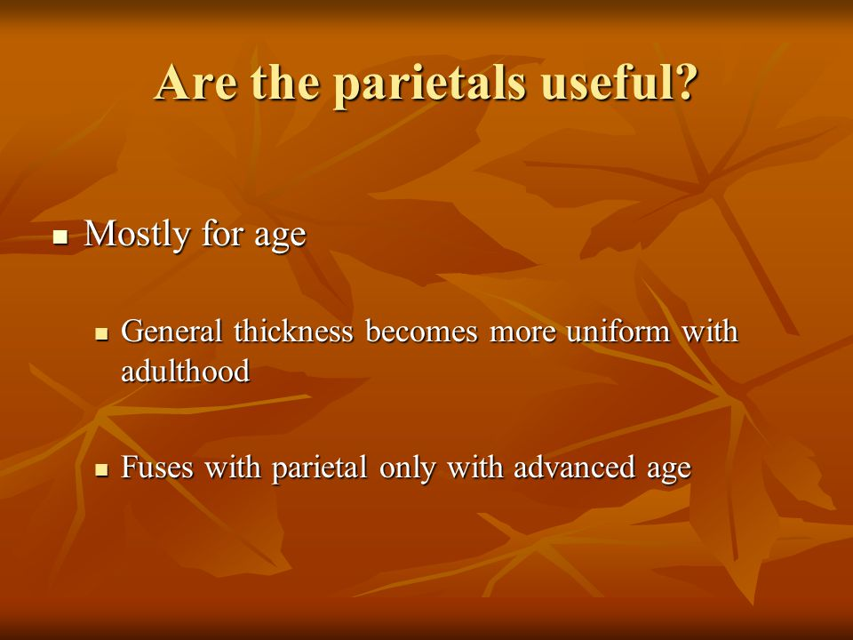 Are the parietals useful