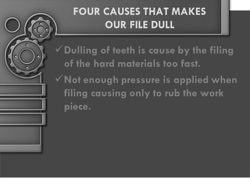 FOUR CAUSES THAT MAKES OUR FILE DULL