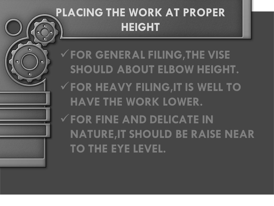 PLACING THE WORK AT PROPER HEIGHT