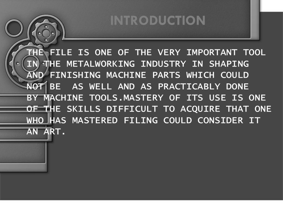 INTRODUCTION THE FILE IS ONE OF THE VERY IMPORTANT TOOL