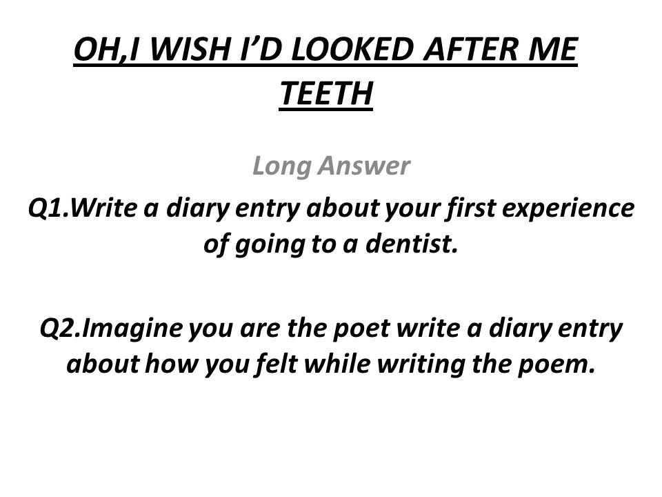 OH,I WISH I'D LOOKED AFTER ME TEETH